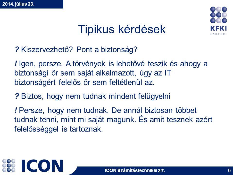 ICON Számítástechnikai zrt.2014. július 23. 17 Példák a kiszervezett biztonságra III.
