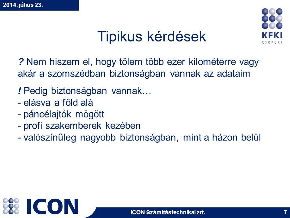 ICON Számítástechnikai zrt.2014. július 23. 18 A vezetés kérdez: Miért kell nekünk biztonság.