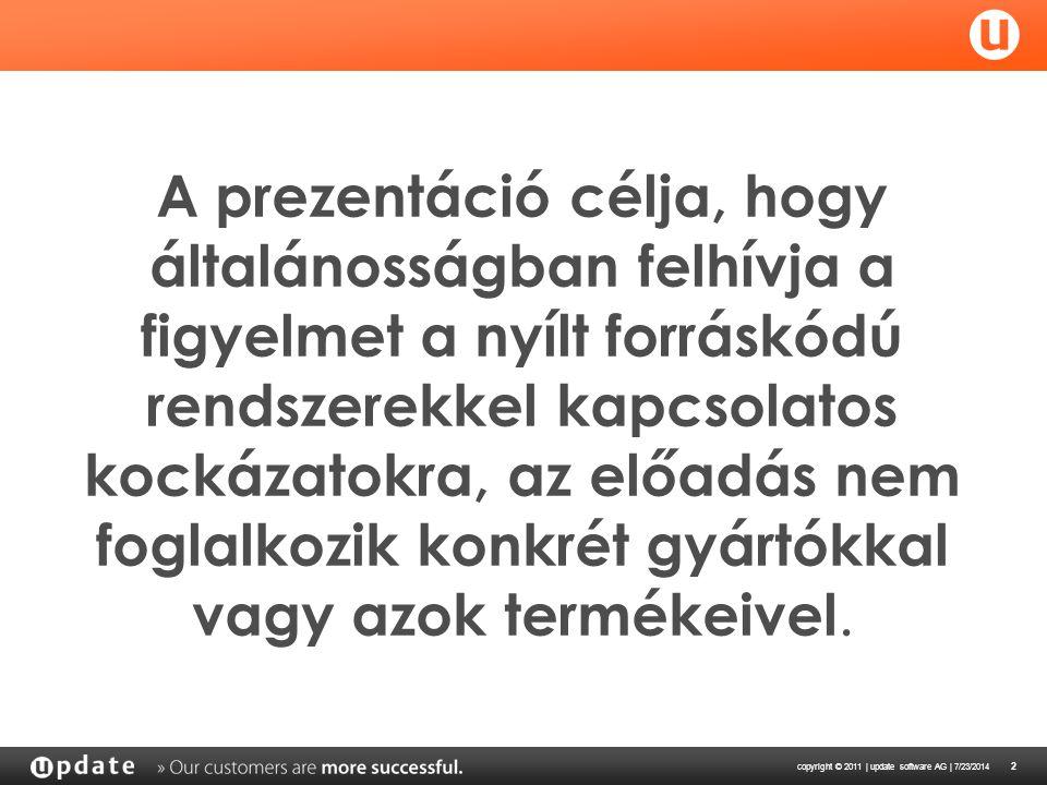 copyright © 2011 | update software AG | 7/23/2014 13 Szakmai kockázatok 2 » Oktatás » Van-e megfelelő oktató.