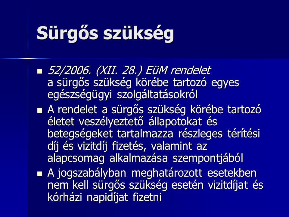 Sürgős szükség 52/2006.(XII.