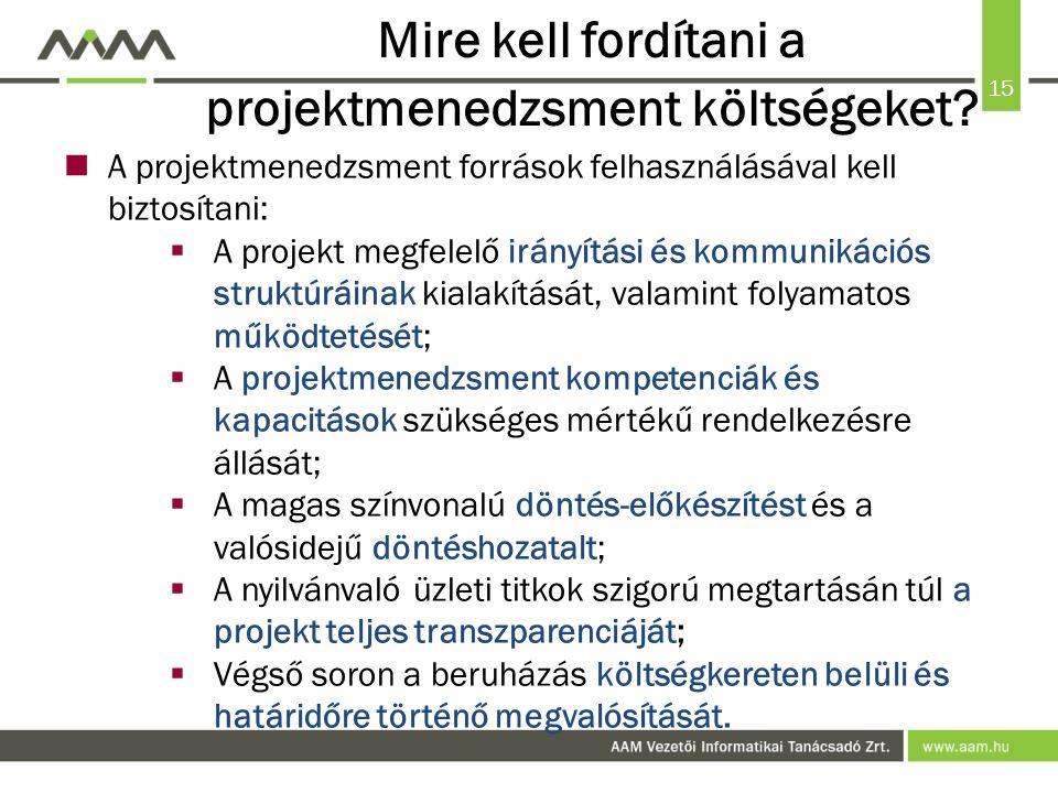 15 Mire kell fordítani a projektmenedzsment költségeket.