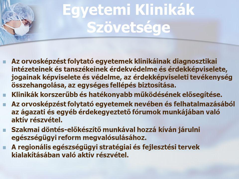 Az orvosképzést folytató egyetemek klinikáinak diagnosztikai intézeteinek és tanszékeinek érdekvédelme és érdekképviselete, jogainak képviselete és vé