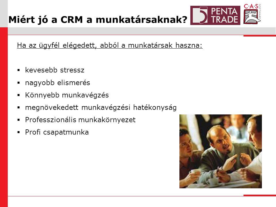 Miért jó a CRM a munkatársaknak.