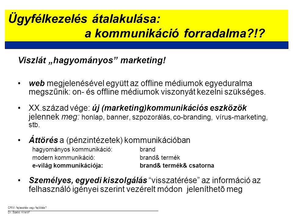 """CRM: fejlesztés vagy fejlődés.Dr. Szabó Kristóf Viszlát """"hagyományos marketing."""