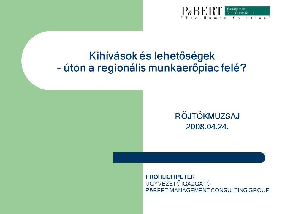 Kihívások és lehetőségek - úton a regionális munkaerőpiac felé .