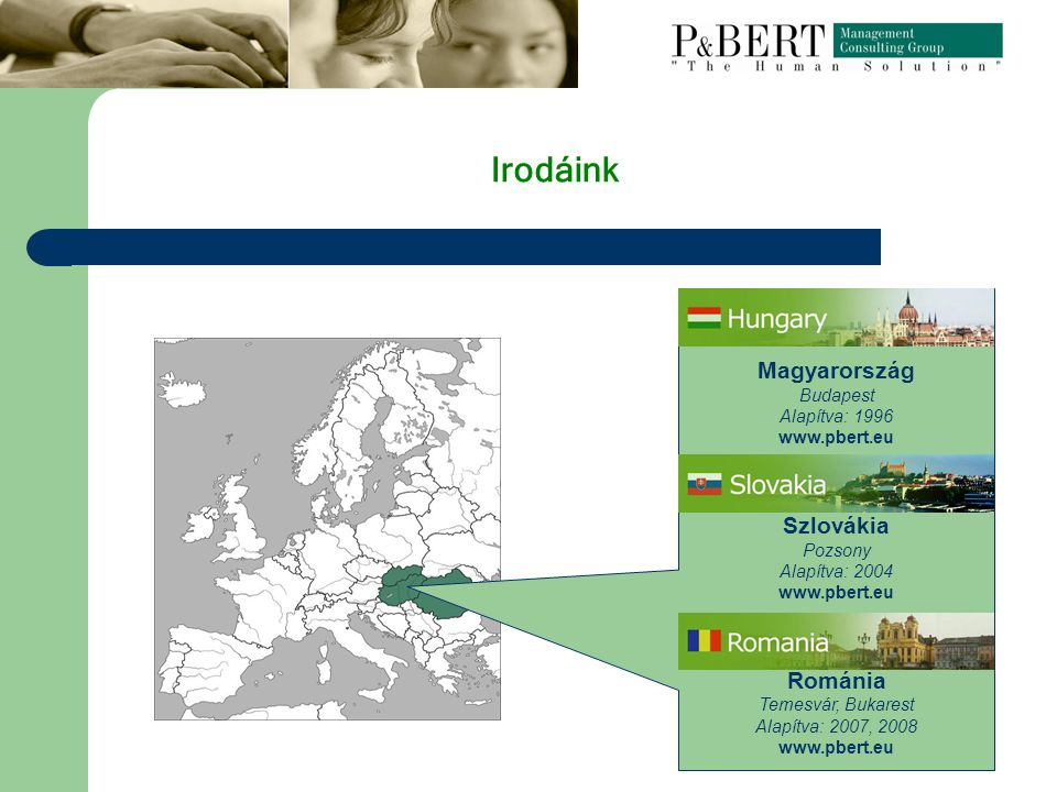 P&BERT MANAGEMET CONSULTING GROUP Alapítás éve: 1996 Származás: Svéd – Magyar Alkalmazottak száma: 30 250 MFt csoport szintű árbevétel A P&Bert Group professzionális szolgáltatást nyújt a magasan kvalifikált kulcsemberek, felső- és középvezetők, specialisták gyors és diszkrét felkutatása, kiválasztása, a vezetői team felállítása terén.