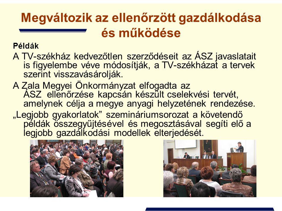 Megváltozik az ellenőrzött gazdálkodása és működése Példák A TV-székház kedvezőtlen szerződéseit az ÁSZ javaslatait is figyelembe véve módosítják, a TV-székházat a tervek szerint visszavásárolják.