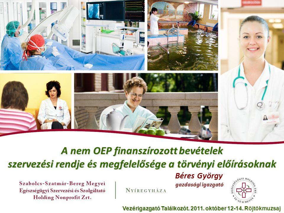 Stratégiai célok  A nem OEP által finanszírozott betegek professzionális és magas színvonalú ellátása és elkülönítése  A fizetős betegellátással kapcsolatos bevételek centralizálása és az intézményi / dolgozói bevételek növelése  Valamennyi kapcsolódó folyamat Áttekintése üzleti / jogi / szakmai / egyéb szempontokból Megbeszélése a kapcsolódó területekkel Javítása Véglegesítése Tesztelése és implementálása Vezérigazgató Találkozót.