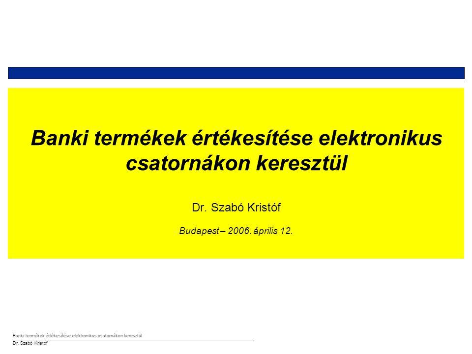 Banki termékek értékesítése elektronikus csatornákon keresztül Dr.
