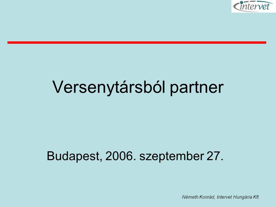 Németh Konrád, Intervet Hungária Kft. Versenytársból partner Budapest, 2006. szeptember 27.