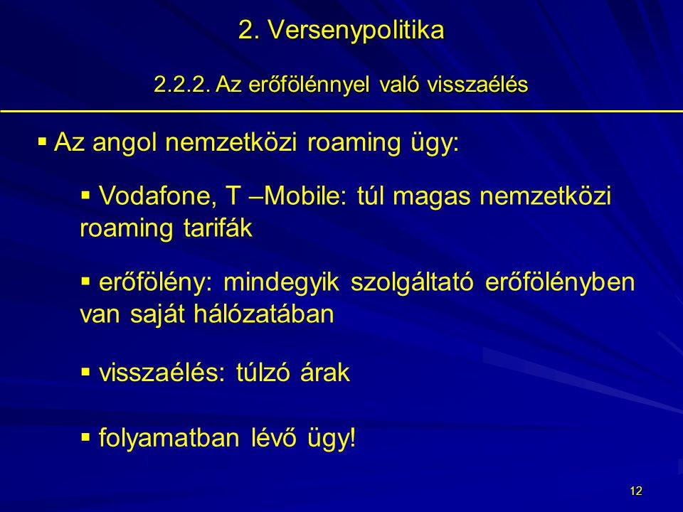 11 2.Versenypolitika 2.2.2. Az erőfölénnyel való visszaélés  RSZ 82.