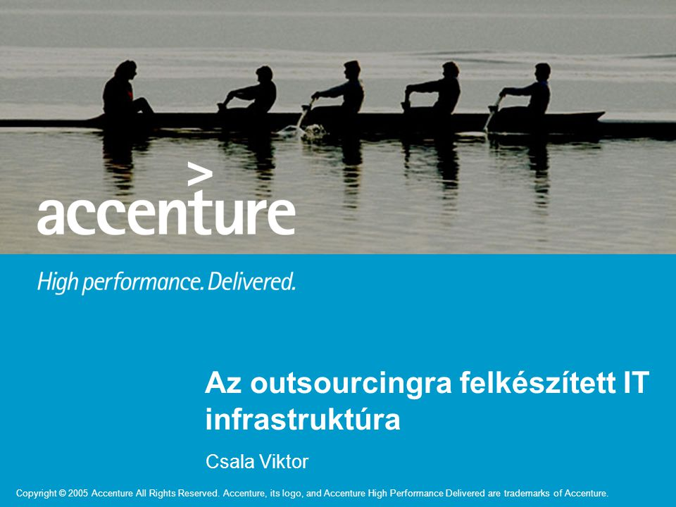 2 Copyright © 2005 Accenture All Rights Reserved.