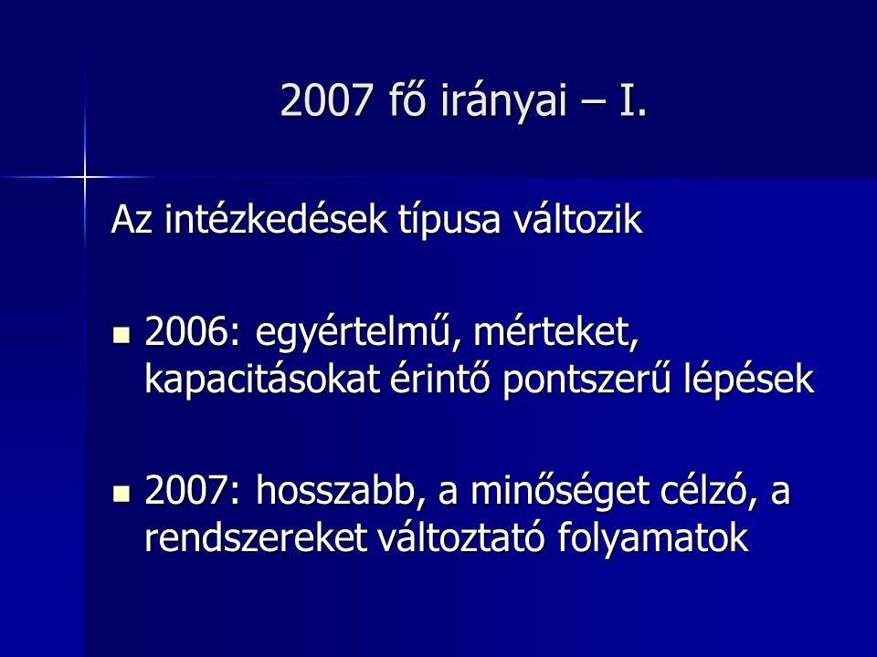 2007 fő irányai – I.