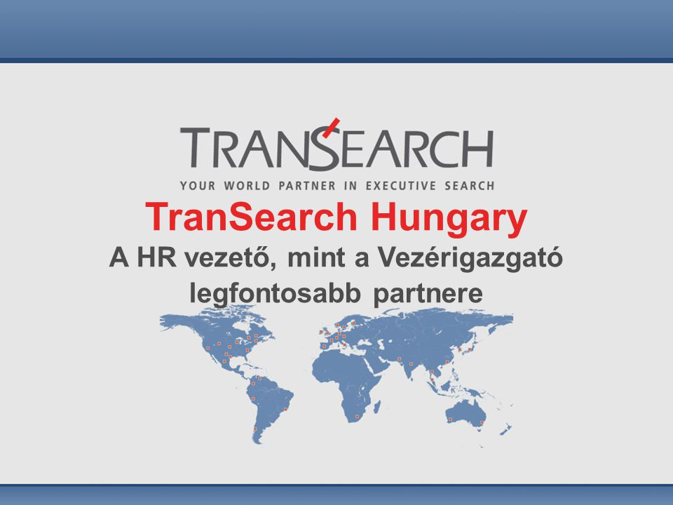 TranSearch Hungary A HR vezető, mint a Vezérigazgató legfontosabb partnere