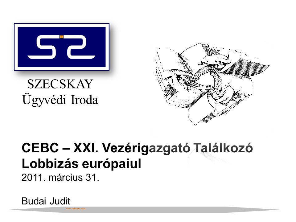 SZECSKAY Ügyvédi Iroda www.szecskay.com CEBC – XXI.
