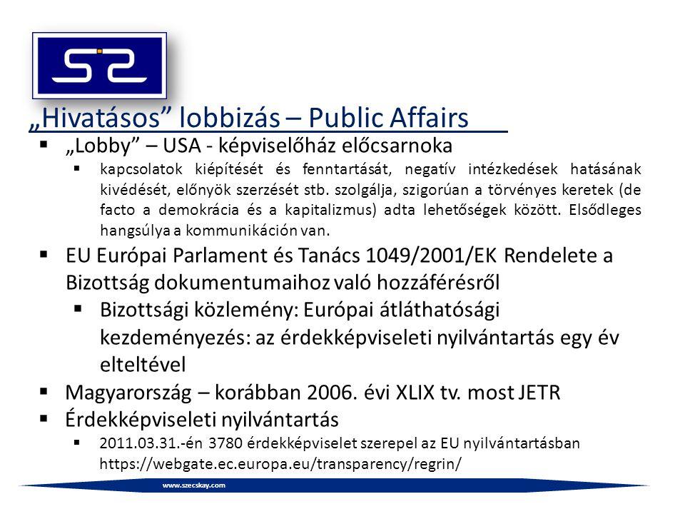 """www.szecskay.com """"Hivatásos lobbizás – Public Affairs  """"Lobby – USA - képviselőház előcsarnoka  kapcsolatok kiépítését és fenntartását, negatív intézkedések hatásának kivédését, előnyök szerzését stb."""