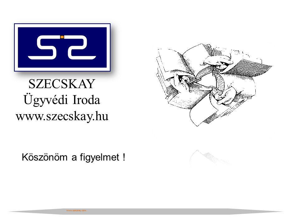 SZECSKAY Ügyvédi Iroda www.szecskay.hu www.szecskay.com Köszönöm a figyelmet !