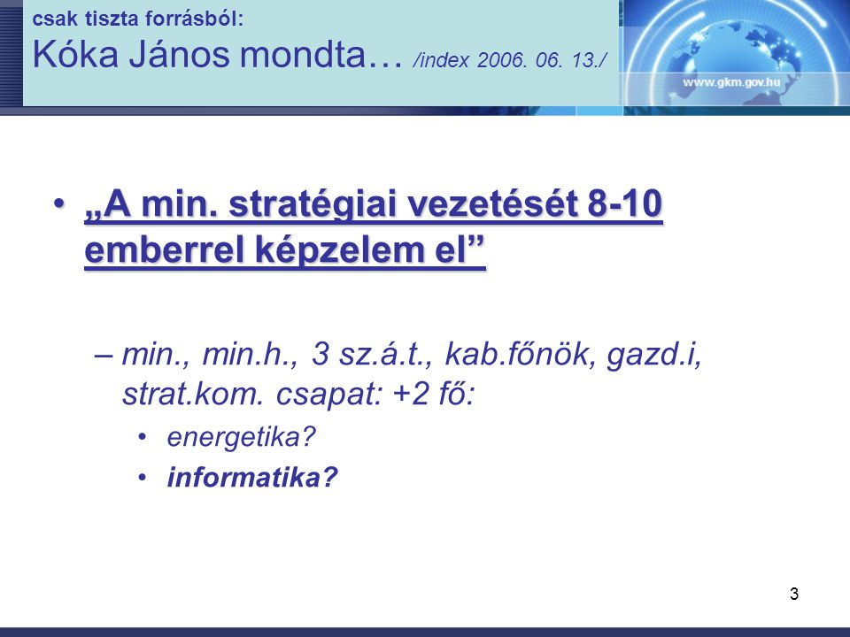 3 csak tiszta forrásból: Kóka János mondta… /index 2006.