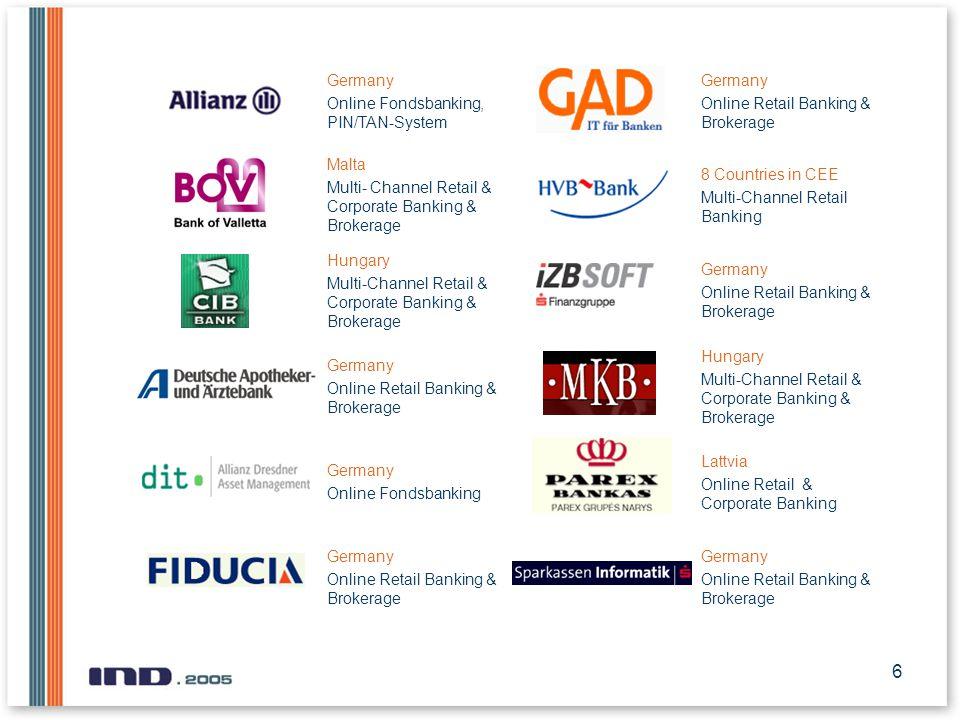 6 Germany Online Fondsbanking, PIN/TAN-System Germany Online Retail Banking & Brokerage Malta Multi- Channel Retail & Corporate Banking & Brokerage 8