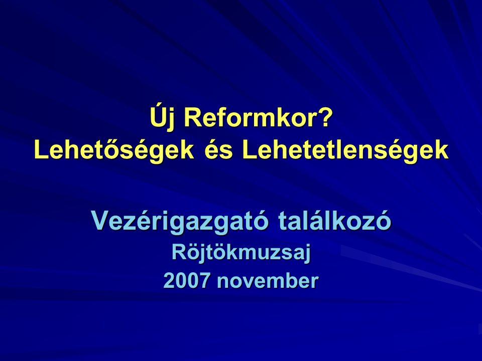 Új Reformkor Lehetőségek és Lehetetlenségek Vezérigazgató találkozó Röjtökmuzsaj 2007 november