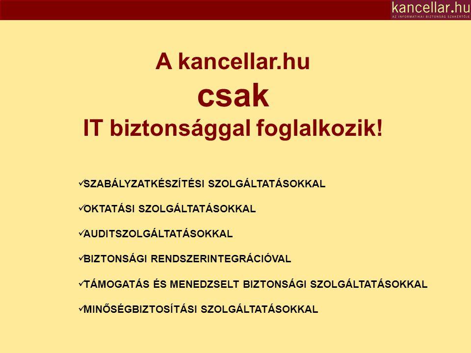 A kancellar.hu csak IT biztonsággal foglalkozik.