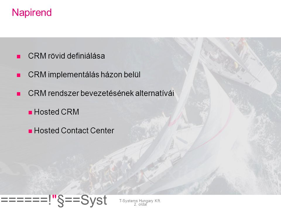 ======! §==Syst ems= T-Systems Hungary Kft.13. oldal Hosted CRM.