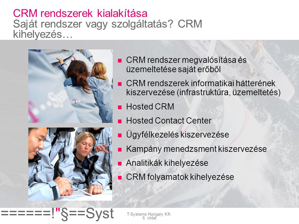 ======! §==Syst ems= T-Systems Hungary Kft.7.