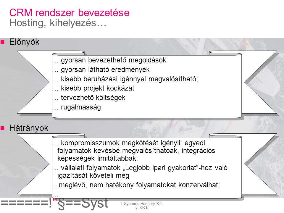 ======! §==Syst ems= T-Systems Hungary Kft.9.