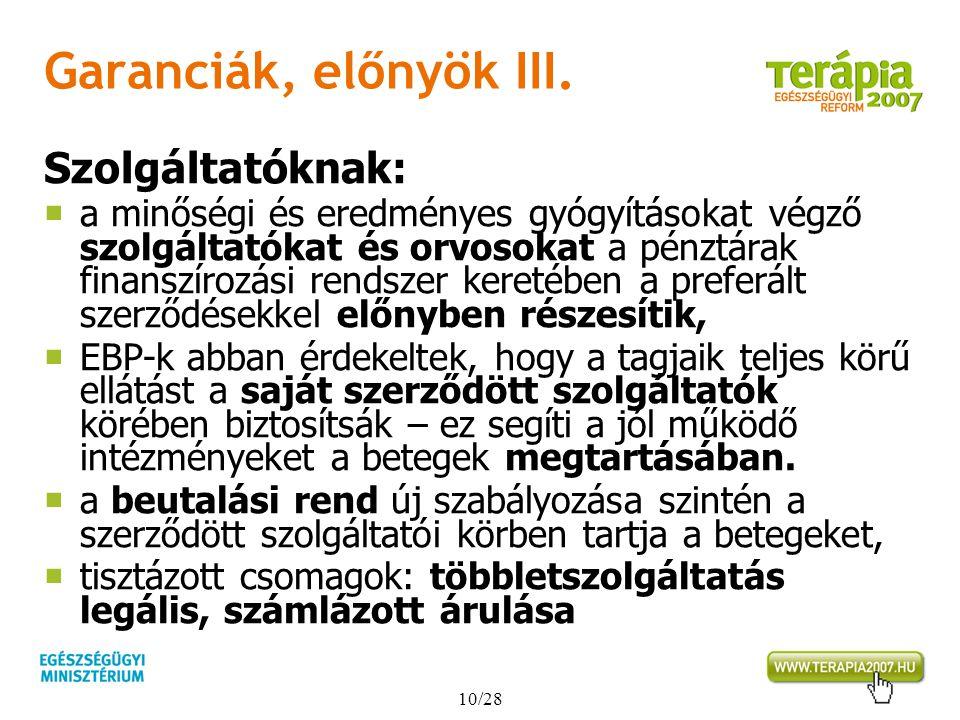 10/28 Garanciák, előnyök III. Szolgáltatóknak:  a minőségi és eredményes gyógyításokat végző szolgáltatókat és orvosokat a pénztárak finanszírozási r