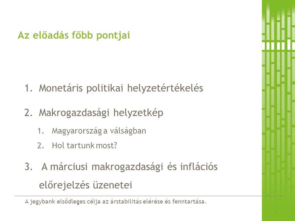 1.Monetáris politikai helyzetértékelés Az inflációs jelentés alappályája szerint 2012 végére az inflációs cél további szigorítás nélkül is elérhető A cél eléréséhez azonban huzamosabb ideig szükség lehet a jelenlegi kamatszint fenntartására Az inflációs kilátásokat ellentétes folyamatok alakítják A gazdaságok érő költségsokkok inflációs nyomással járnak Az előrejelzési horizonton végig negatív kibocsátási rés és laza munkapiac azonban fékezi azok érvényesítését az árakban A költségsokkok vártnál erősebb begyűrűzése esetén az inflációs kockázatok a jelenleginél szigorúbb monetáris kondíciókat tehetnek szükségessé A hitelezés vártnál lassabb élénkülése és a kedvezőtlenebbül alakuló belföldi kereslet ezzel szemben középtávon az alapkamat mérséklését is indokolhatja Makrogazdasági kilátások - Simor András 3