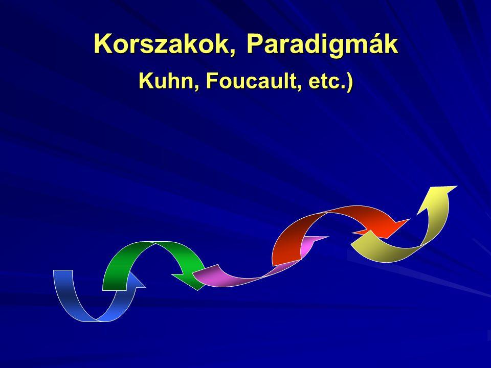 Korszakok, Paradigmák Kuhn, Foucault, etc.)
