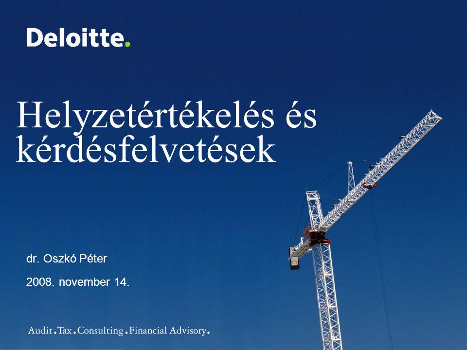 Helyzetértékelés és kérdésfelvetések dr. Oszkó Péter 2008. november 14.