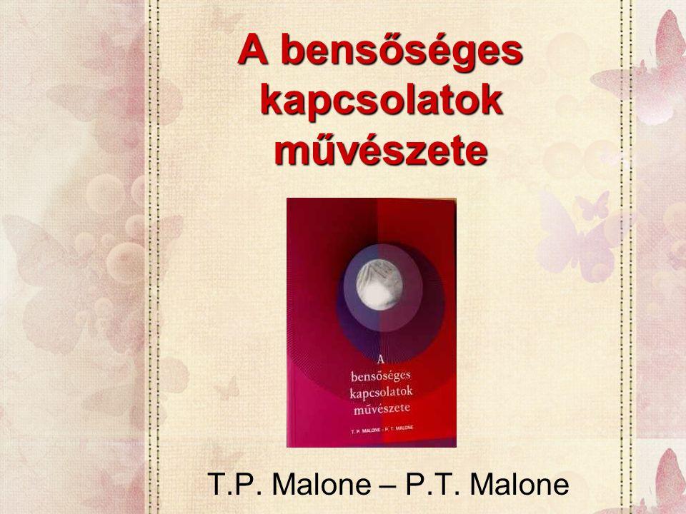 A bensőséges kapcsolatok művészete T.P. Malone – P.T. Malone