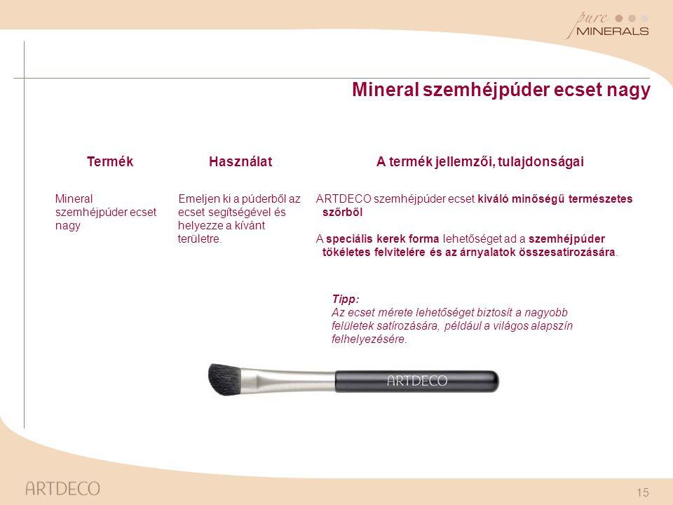 15 Mineral szemhéjpúder ecset nagy TermékHasználatA termék jellemzői, tulajdonságai Mineral szemhéjpúder ecset nagy Emeljen ki a púderből az ecset seg