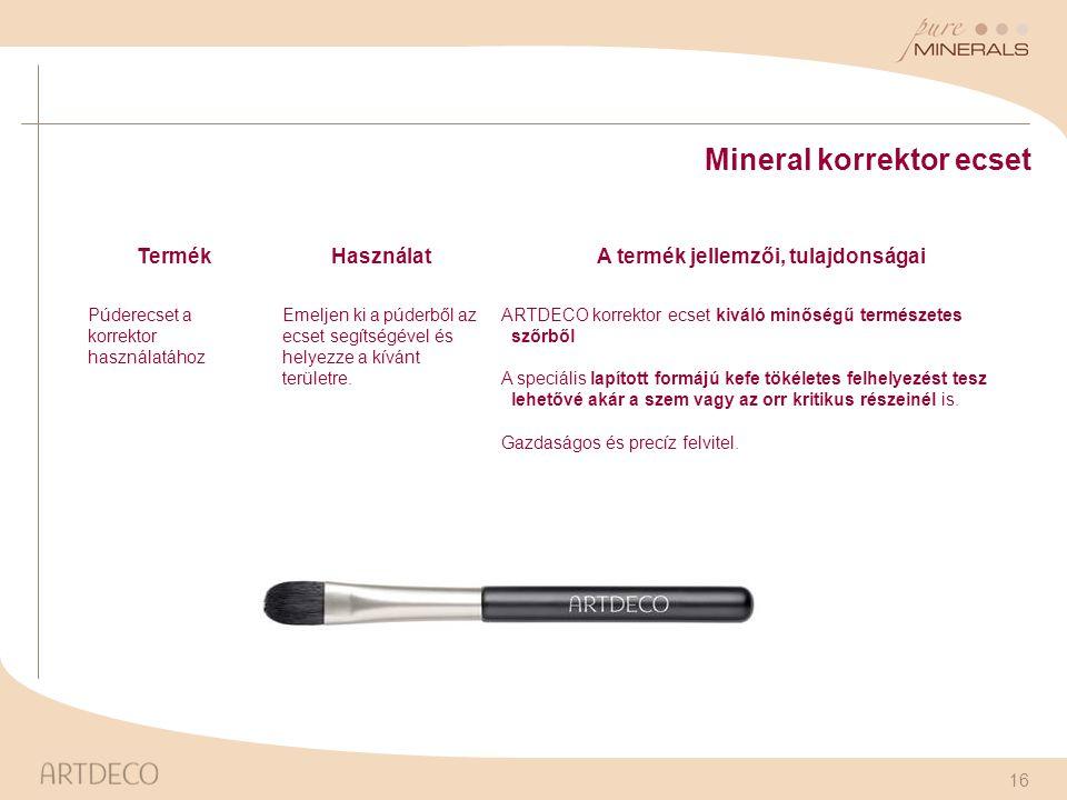 16 Mineral korrektor ecset TermékHasználatA termék jellemzői, tulajdonságai Púderecset a korrektor használatához Emeljen ki a púderből az ecset segíts