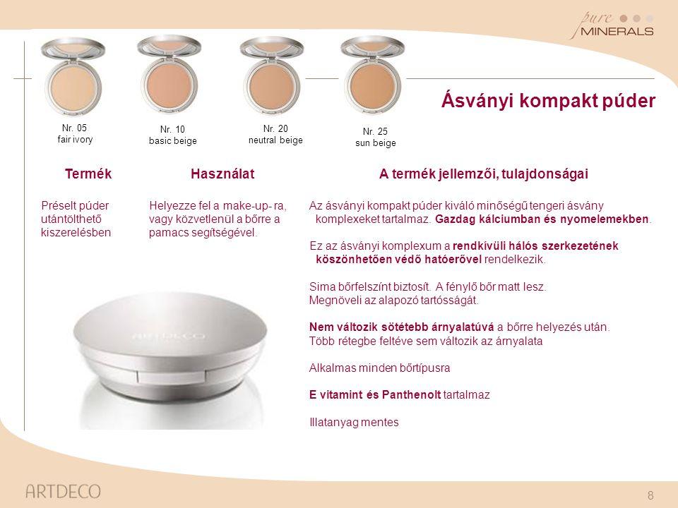 8 Ásványi kompakt púder TermékHasználatA termék jellemzői, tulajdonságai Préselt púder utántölthető kiszerelésben Helyezze fel a make-up- ra, vagy köz
