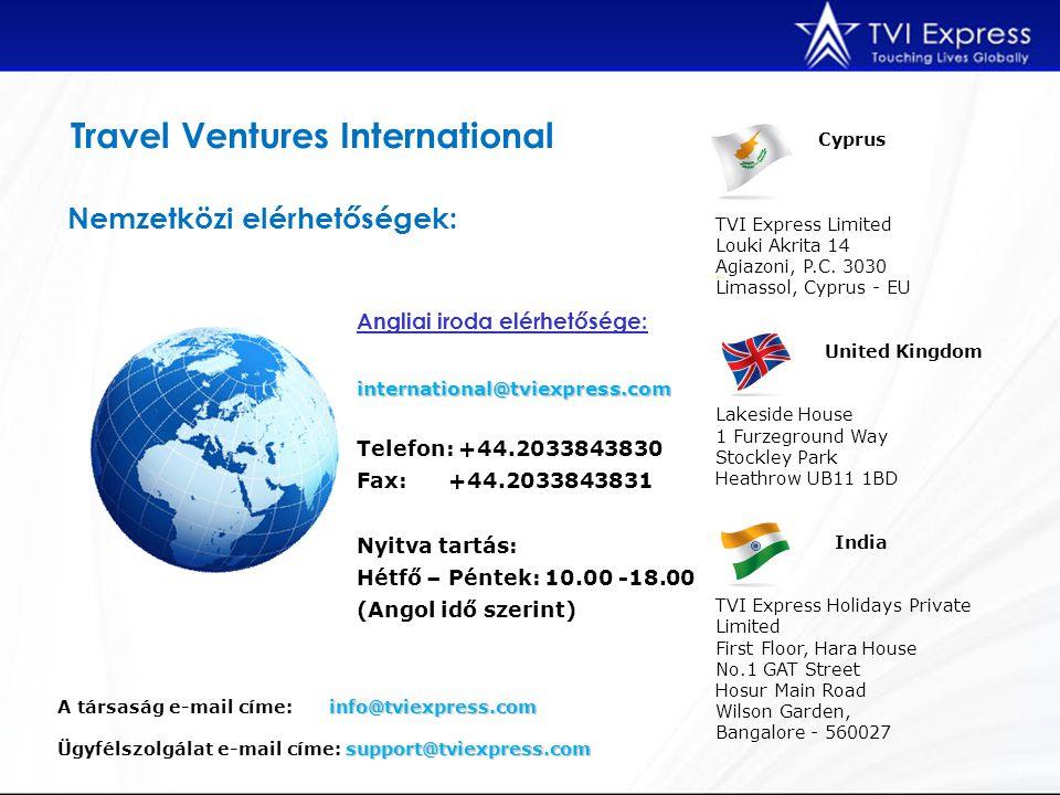 Nemzetközi elérhetőségek: Cyprus TVI Express Limited Louki Akrita 14 Agiazoni, P.C. 3030 Limassol, Cyprus - EU United Kingdom Lakeside House 1 Furzegr