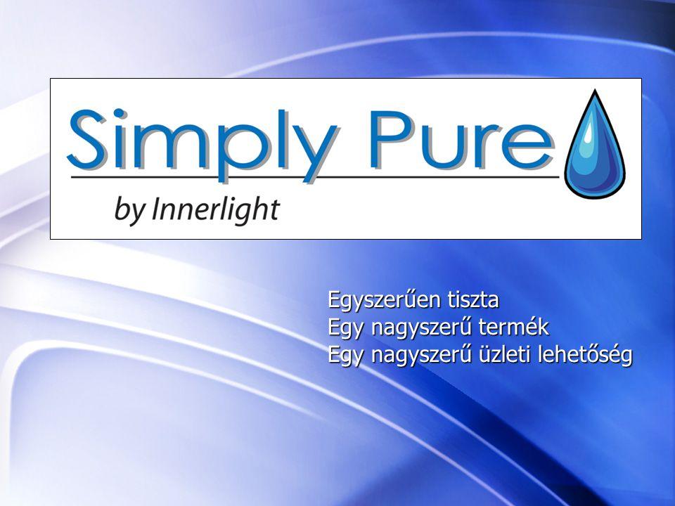 InnerLight's Simply-Pure™ Whole Home System Egyszerűen tiszta Egy nagyszerű termék Egy nagyszerű üzleti lehetőség