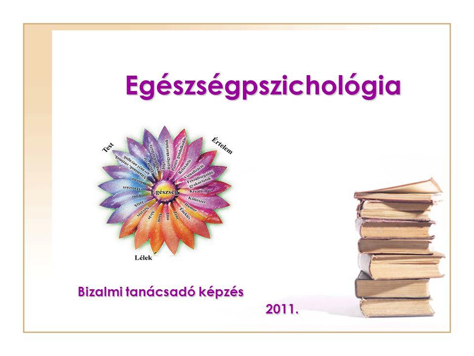 Egészségpszichológia Bizalmi tanácsadó képzés 2011.
