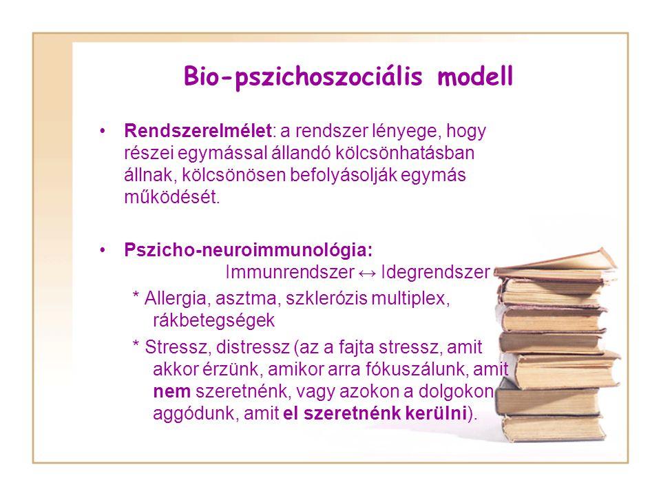 Bio-pszichoszociális modell Rendszerelmélet: a rendszer lényege, hogy részei egymással állandó kölcsönhatásban állnak, kölcsönösen befolyásolják egymás működését.