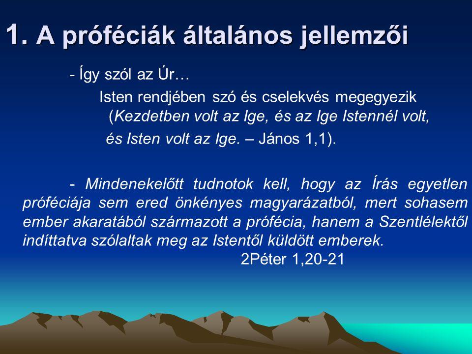Immánuel prófécia Ézsaiás 7,14 Ime a szűz fogan méhében, fiút szül, akit Immánuelnek neveznek.