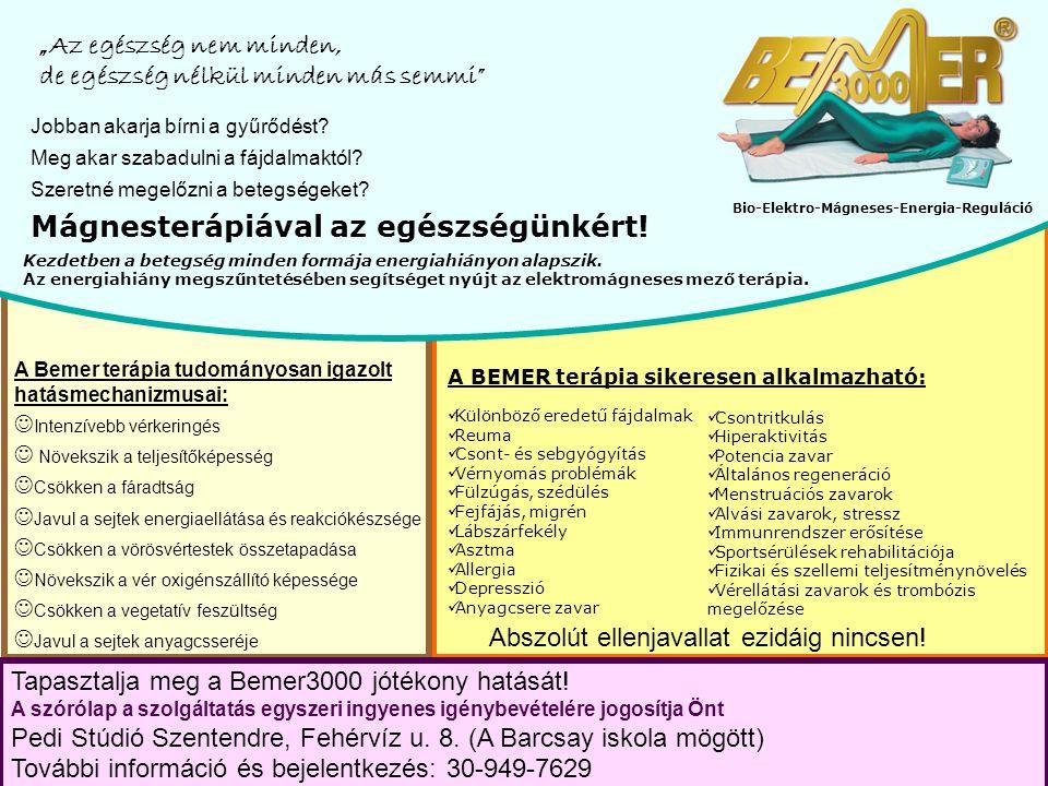 A BEMER terápia sikeresen alkalmazható: Különböző eredetű fájdalmak Reuma Csont- és sebgyógyítás Vérnyomás problémák Fülzúgás, szédülés Fejfájás, migr