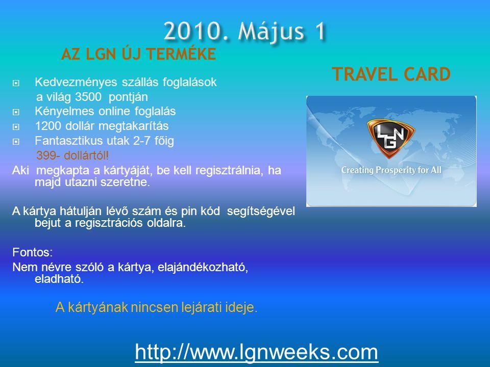 AZ LGN ÚJ TERMÉKE TRAVEL CARD  Kedvezményes szállás foglalások a világ 3500 pontján  Kényelmes online foglalás  1200 dollár megtakarítás  Fantasztikus utak 2-7 főig 399- dollártól.