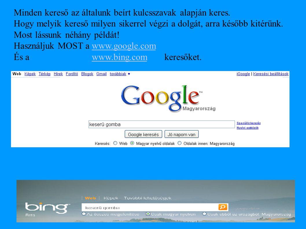 Amikor én kerestem, a google 16800 találatot adott a keserű gomba szavakra: Kattintsunk a hivatkozásra.
