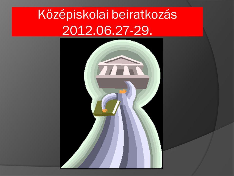 Középiskolai beiratkozás 2012.06.27-29.