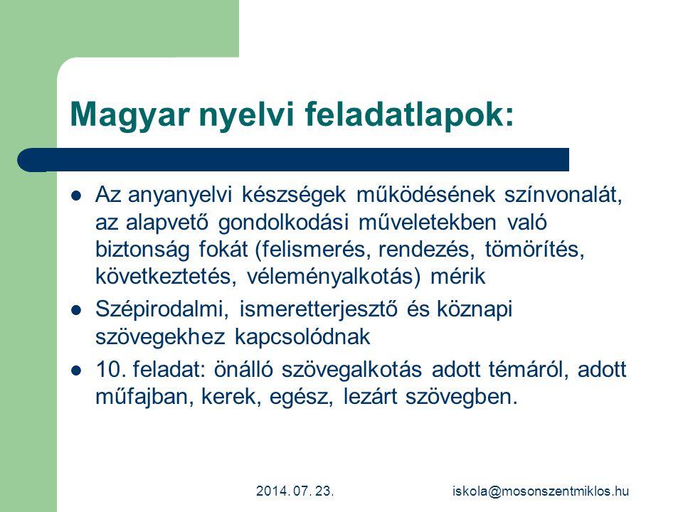 Magyar nyelvi feladatlapok: Az anyanyelvi készségek működésének színvonalát, az alapvető gondolkodási műveletekben való biztonság fokát (felismerés, r