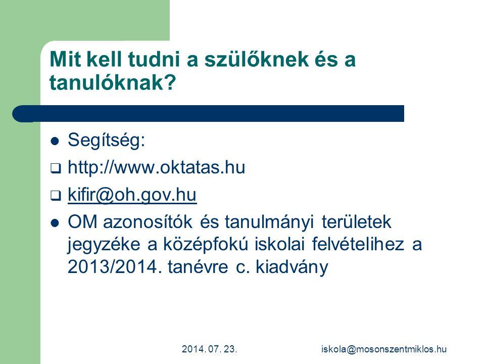 Mit kell tudni a szülőknek és a tanulóknak? Segítség:  http://www.oktatas.hu  kifir@oh.gov.hu kifir@oh.gov.hu OM azonosítók és tanulmányi területek