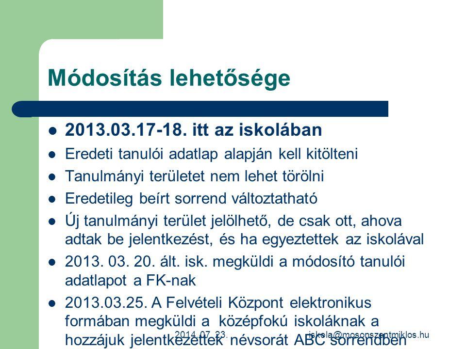Módosítás lehetősége 2013.03.17-18. itt az iskolában Eredeti tanulói adatlap alapján kell kitölteni Tanulmányi területet nem lehet törölni Eredetileg