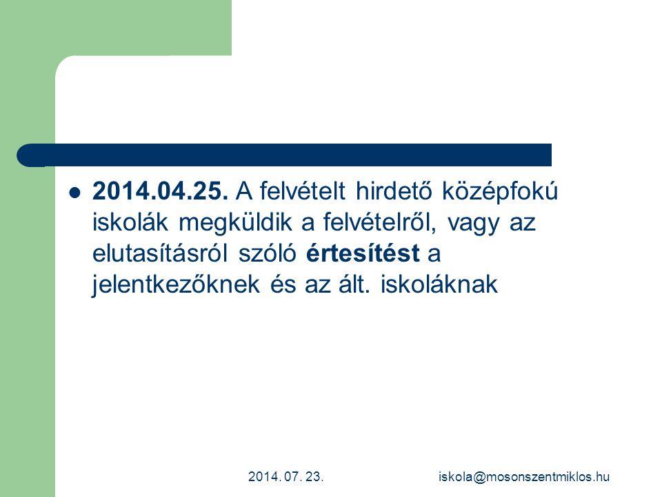 2014.04.25. A felvételt hirdető középfokú iskolák megküldik a felvételről, vagy az elutasításról szóló értesítést a jelentkezőknek és az ált. iskolákn