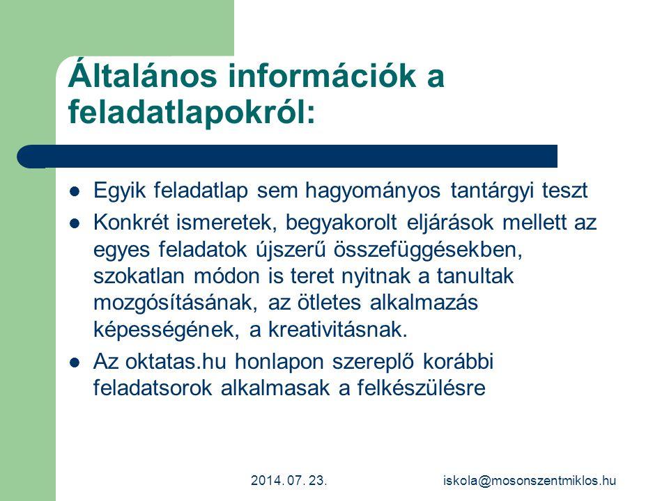 Magyar nyelvi feladatlapok: 10-ből 9 feladat egy-egy részkérdéshez, részképességhez kapcsolódik Nyelvi, kommunikációs és helyesírási ismeretek szükségesek Életkornak megfelelő szövegértési, szövegalkotási, gondolkodási képességek és íráskészség Nem ismeretanyag reprodukálása 2014.